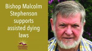 Bishop Malcolm Stephenson supports assisted dying laws
